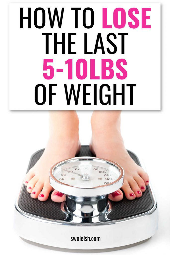 How to Lose the Last 5lbs of Weight - Weight Loss TIps
